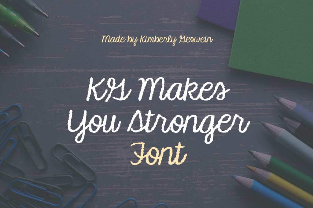 KG Makes You Stronger Font