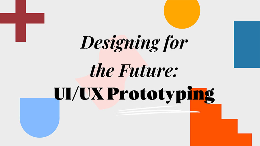 Designing for the Future: UI/UX Prototyping