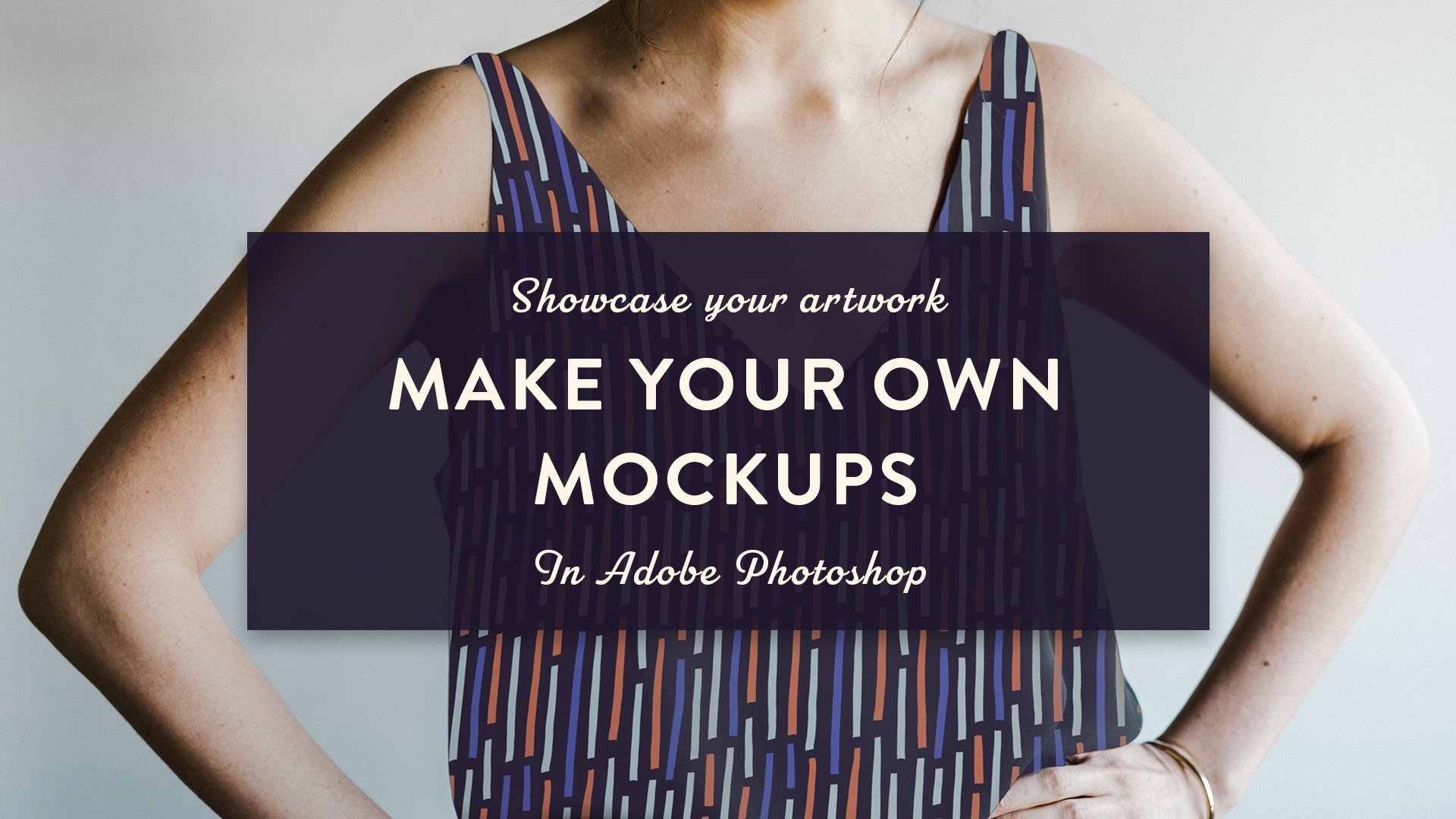 Showcase Your Artwork – Make Your Own Mockups