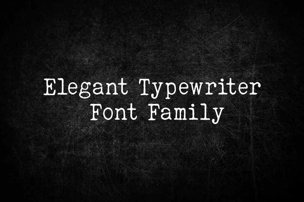 Elegant Typewriter Font Family