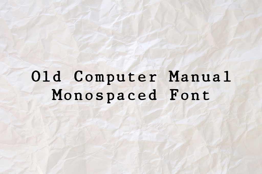 Old Computer Manual Monospaced Font
