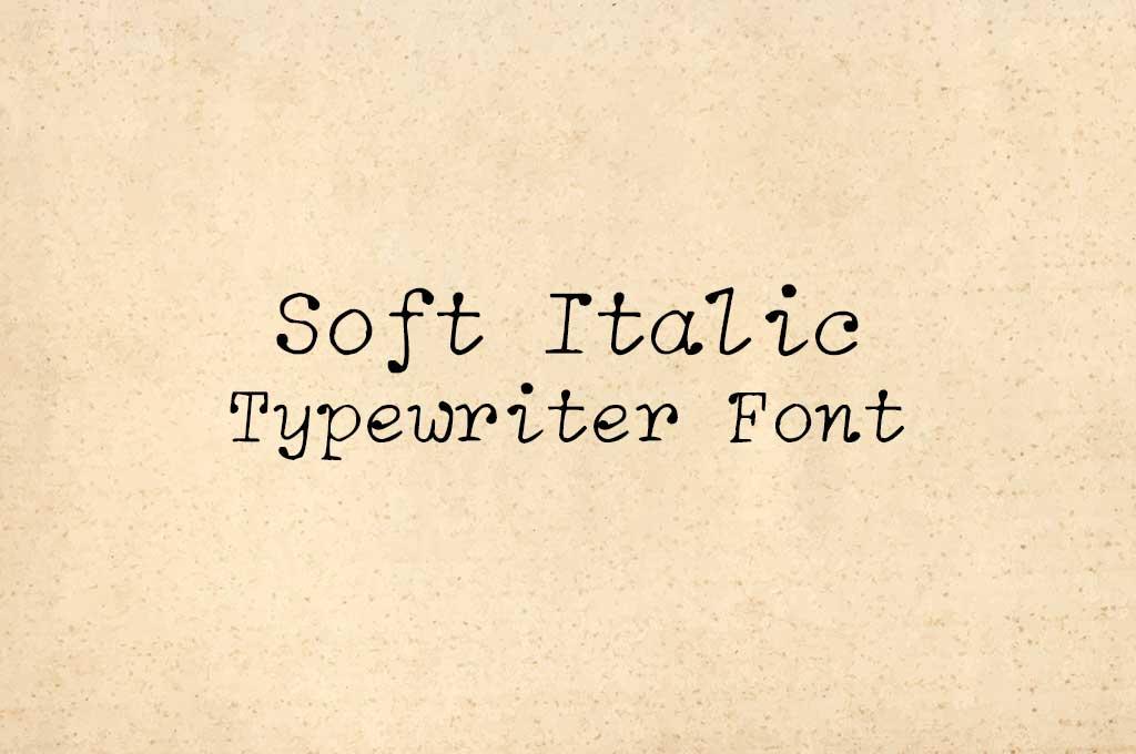 Soft Italic Typewriter Font